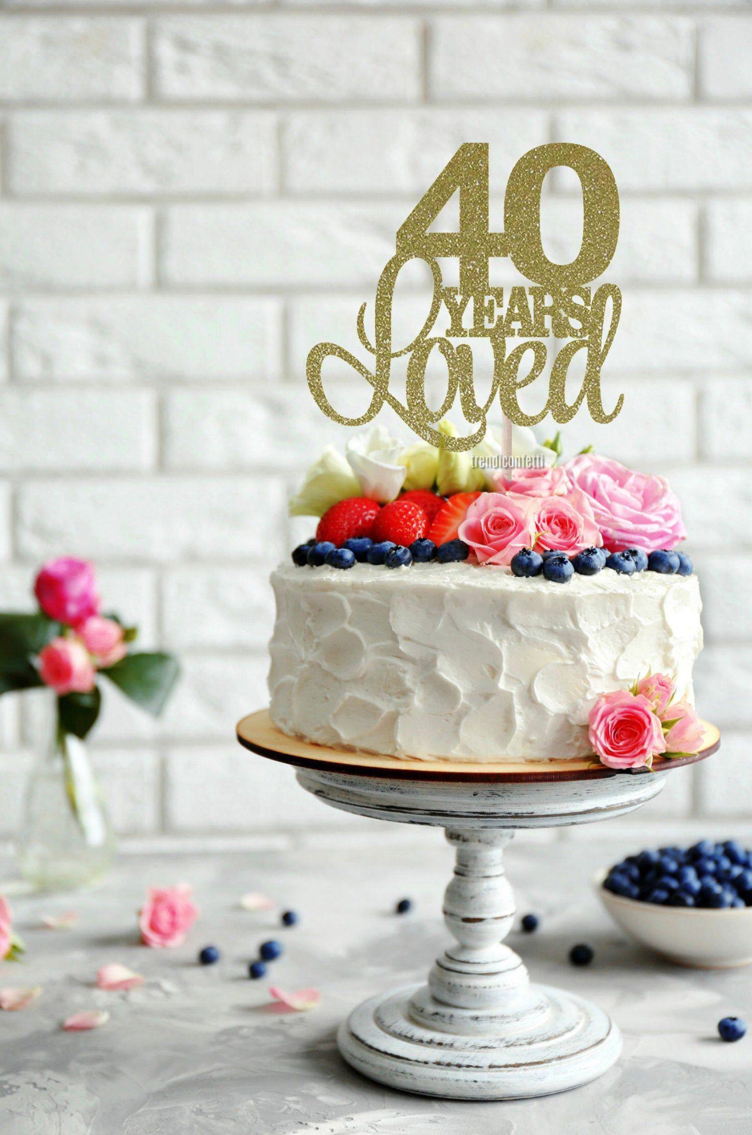 Surprising 40 Years Loved Cake Topper 40Th Birthday Cake Topper Happy 40Th Funny Birthday Cards Online Kookostrdamsfinfo
