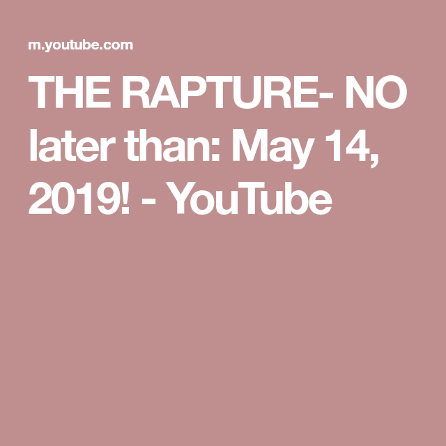 THE RAPTURE- NO later than: May 14, 2019! - YouTube | sid roth