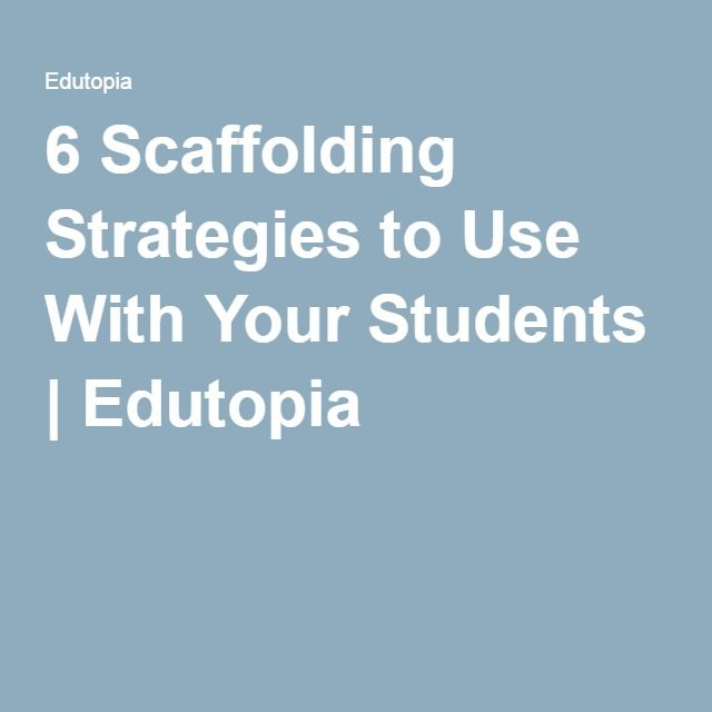 6 Scaffolding Strategies To Use With Your Students So You Want To