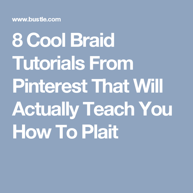 8 Cool Braid Tutorials From Pinterest That Will Actually Teach You How To Plait Gallery