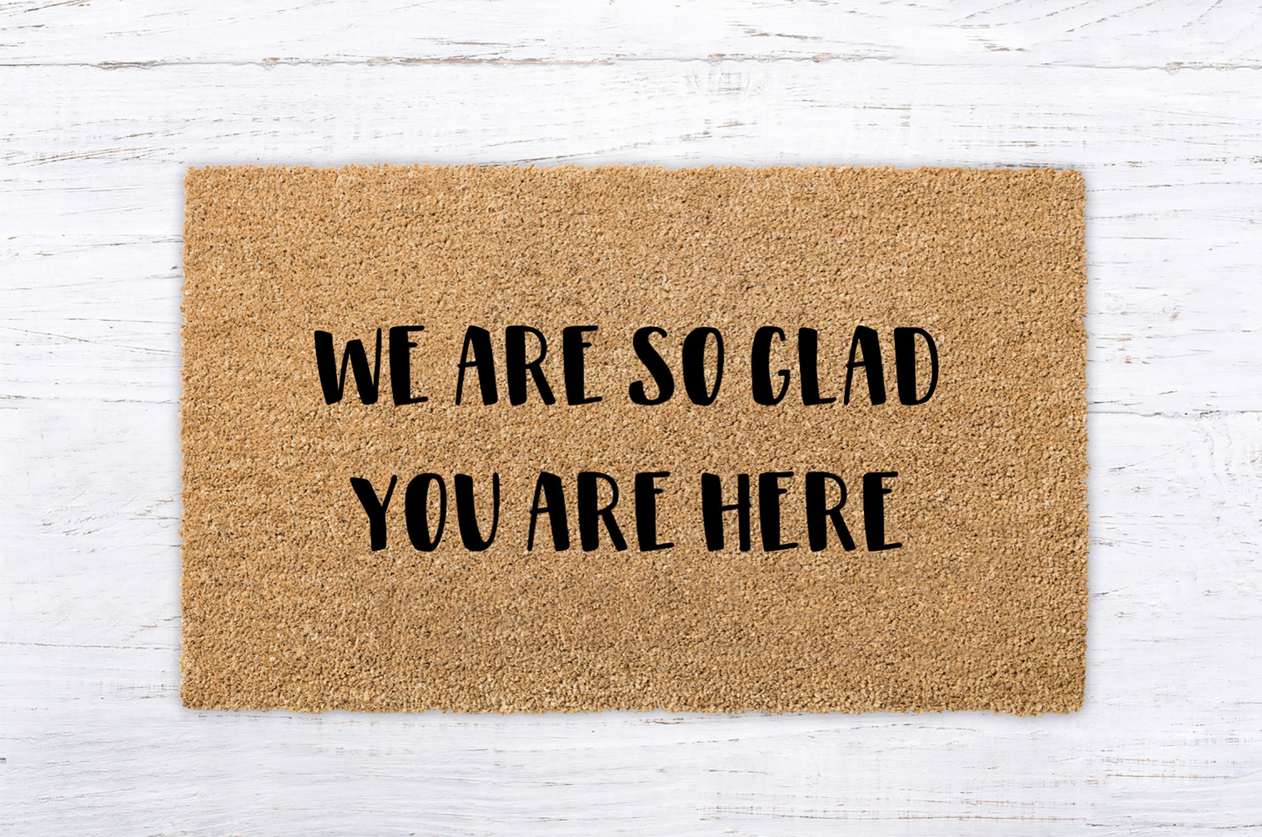 We Are So Glad You Are Here Doormat Welcome Home Coir