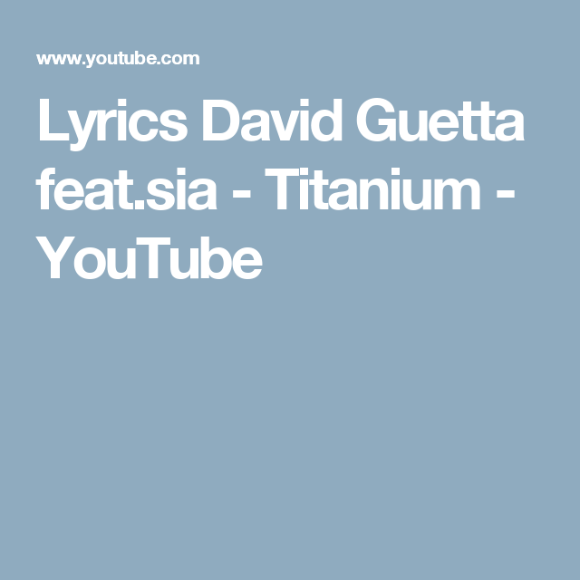 Lyrics David Guetta feat.sia - Titanium - YouTube