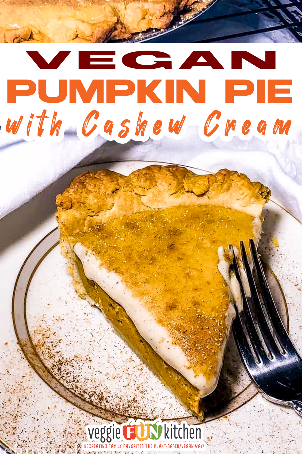 Vegan Pumpkin Pie Is Made Smooth And Creamy Using Raw Cashews Topped With A Cinnamon Cashew Cream Layer For A Season