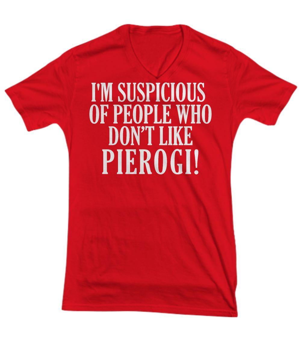 I'm suspicious of people who don't like Pierogi