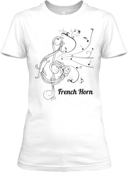 Ladies French Horn T-Shirt - Music/Band | Teespring - Ladies - show your FRENCH HORN pride with this beautifully ornate relaxed fit t-shirt!  Great for middle school/high school/college/marching bands!     Designed by a Band Mom...specifically for Band Kids!