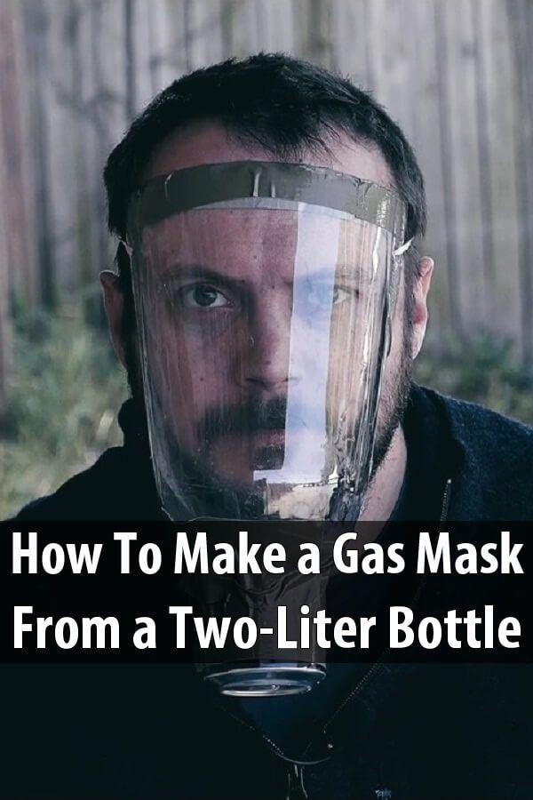 How To Make A Gas Mask From A Two Liter Bottle Shtf