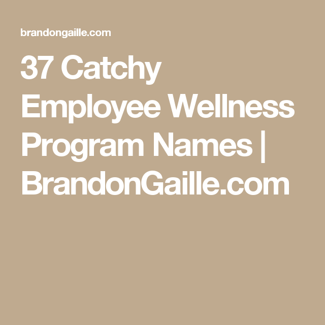 125 Catchy Employee Wellness Program Names | Health