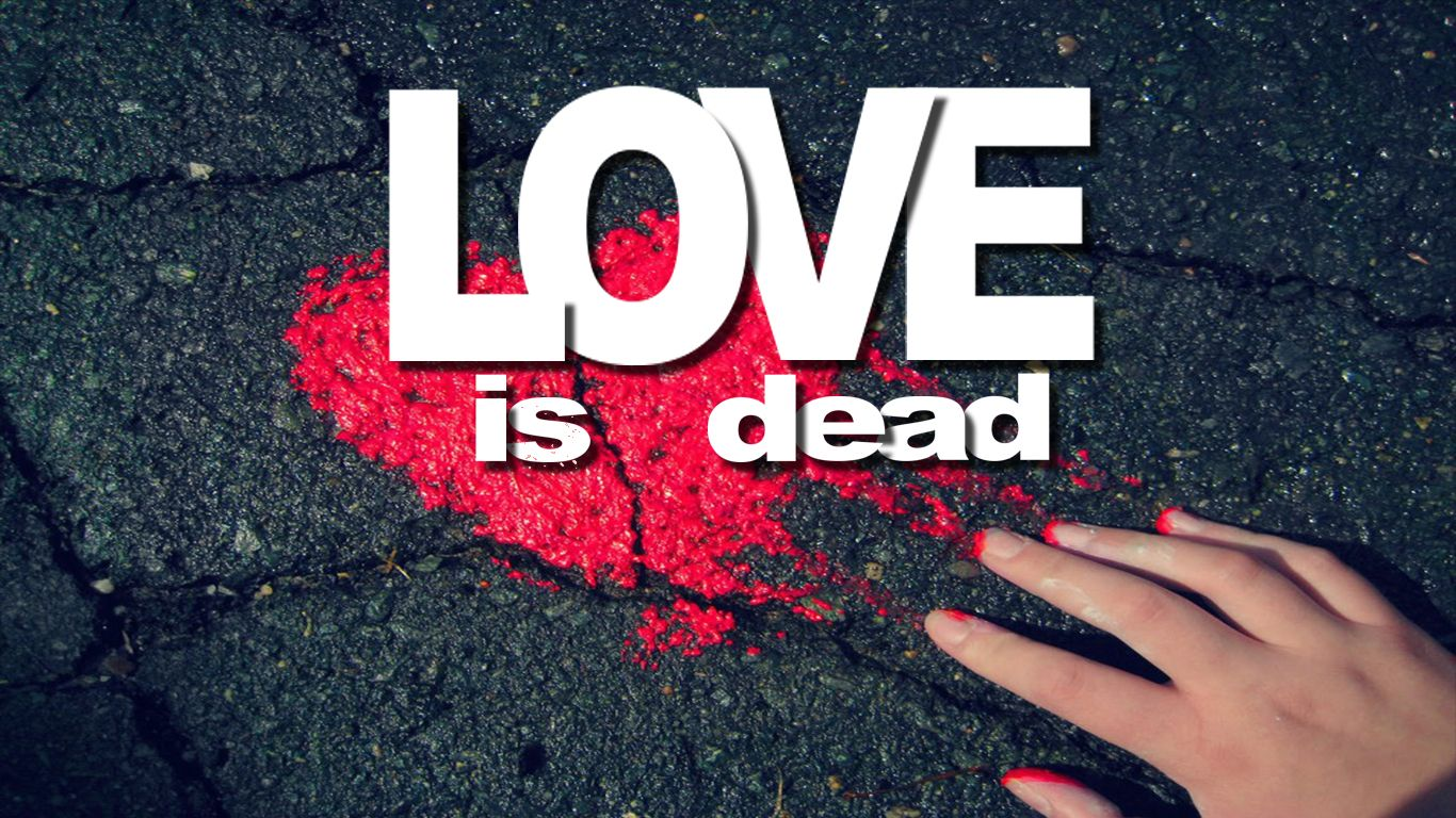 Download Love Is Dead Wallpapers To Your Cell Phone Hurt Love Love Failure Love Breakup Love Failure Quotes