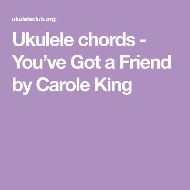Ukulele Chords Youve Got A Friend By Carole King Veronica Mars