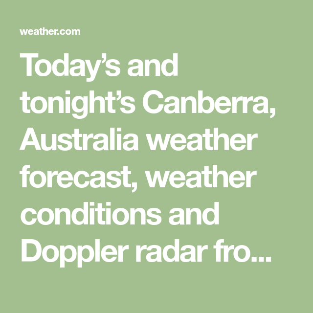 Canberra Weather Forecast And Conditions Australia Weather Weather Forecast The Weather Channel