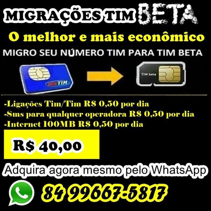 Tim Beta, o Melhor pré-pago do País! Não precisa mudar seu numero Tim, continua o Mesmo. Adquira agora mesmo pelo WhatsApp 84 996675817