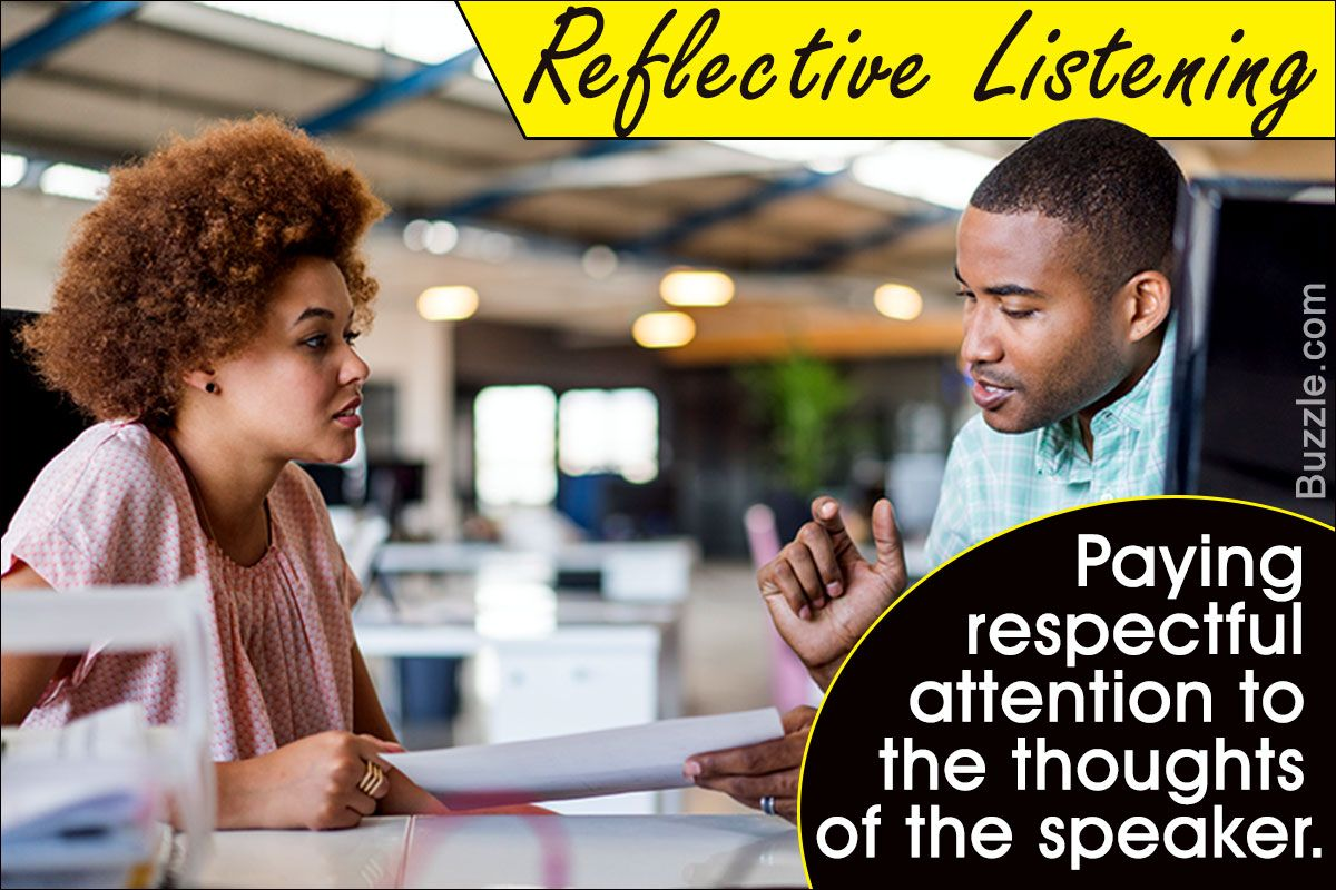 Here Are Some Quick Tips To Develop Reflective Listening