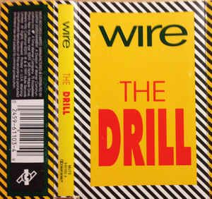 Wire - The Drill: buy Cass at Discogs | Indie Alternative Rock ...