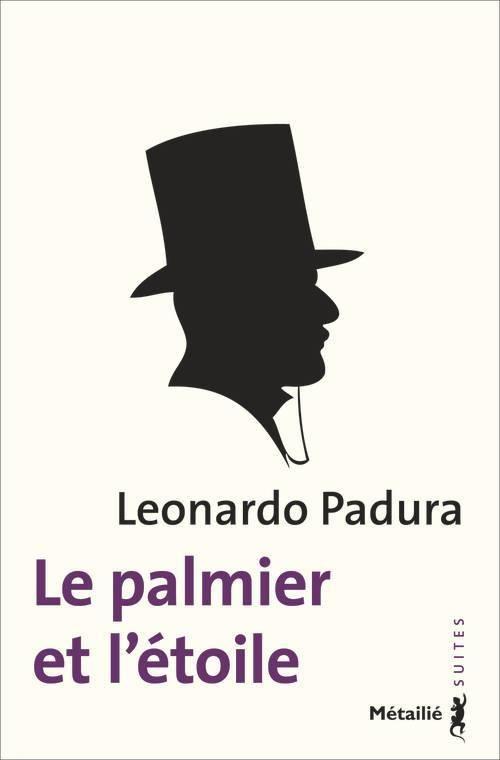 """""""Le palmier et l'étoile"""", Leonardo Padura, Editions Anne-Marie Métailié, #livre numérique sans DRM 11,99€, disponible sur www.page2ebooks.com ...et toujours le plaisir de lire !  #littérature Hispano-Portugaise"""