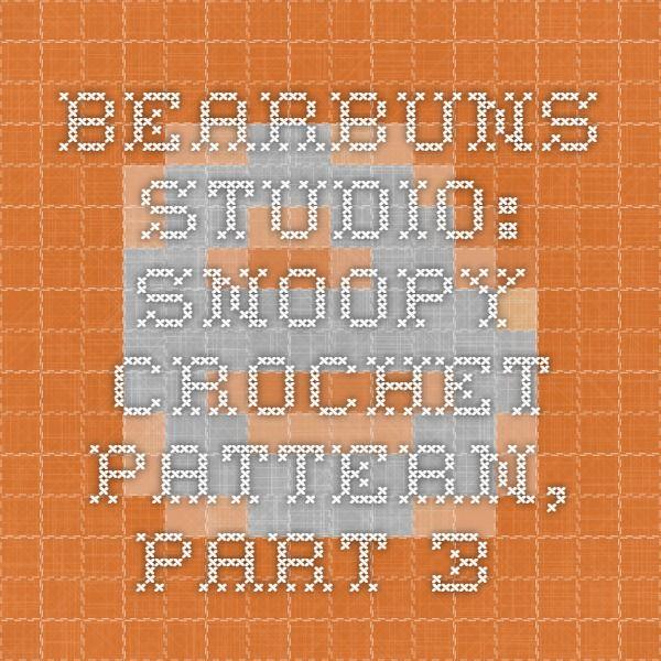 BearBuns Studio: Snoopy Crochet Pattern, Part 3.