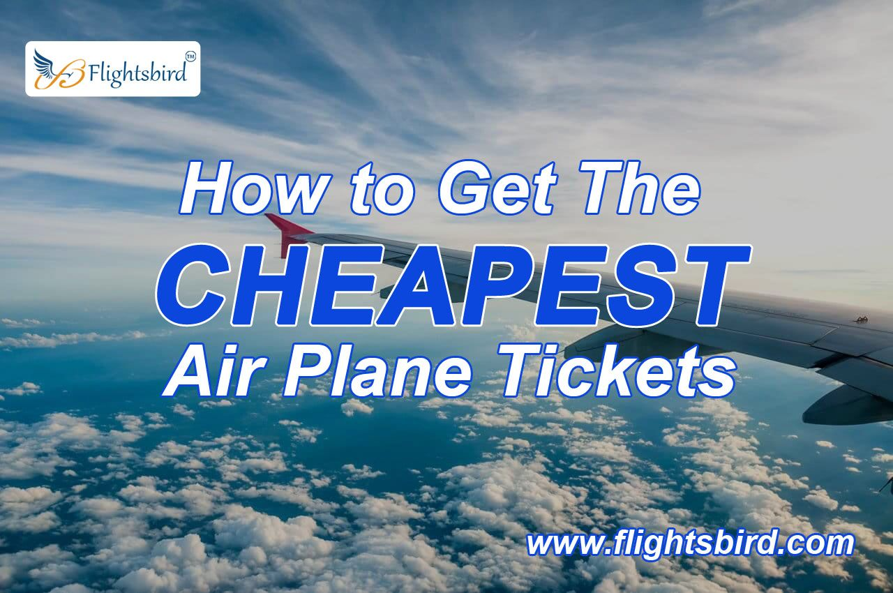 Find The Best Cheap Plane Tickets At Lowest Price Cheap Flights Cheap Plane Tickets Cheap Air Flights