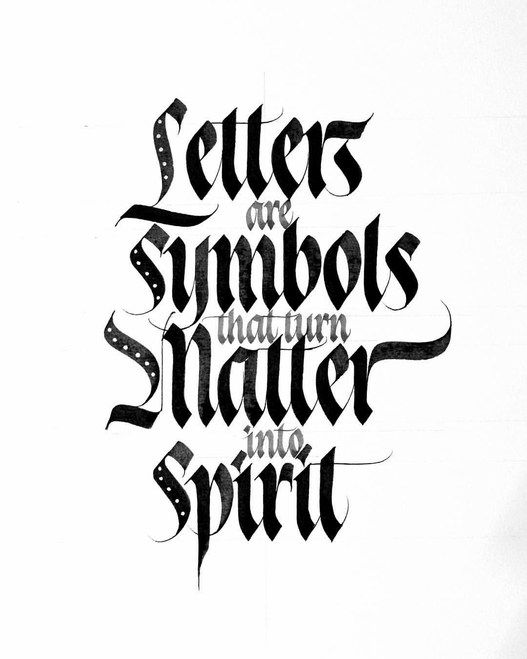 Letters Are Symbols That Turn Matter Into Spirit Calligraphy