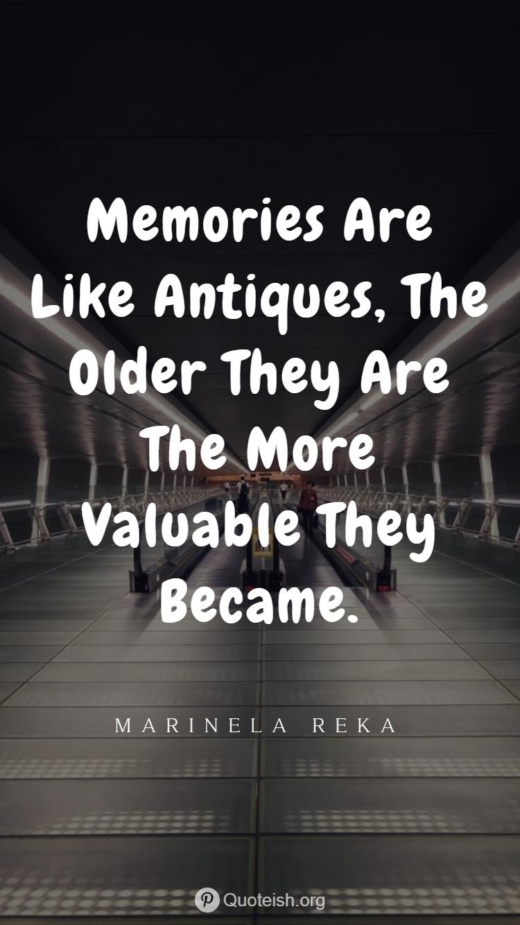35 Memories Quotes Memories Quotes Good Memories Quotes Happy Memories Quotes