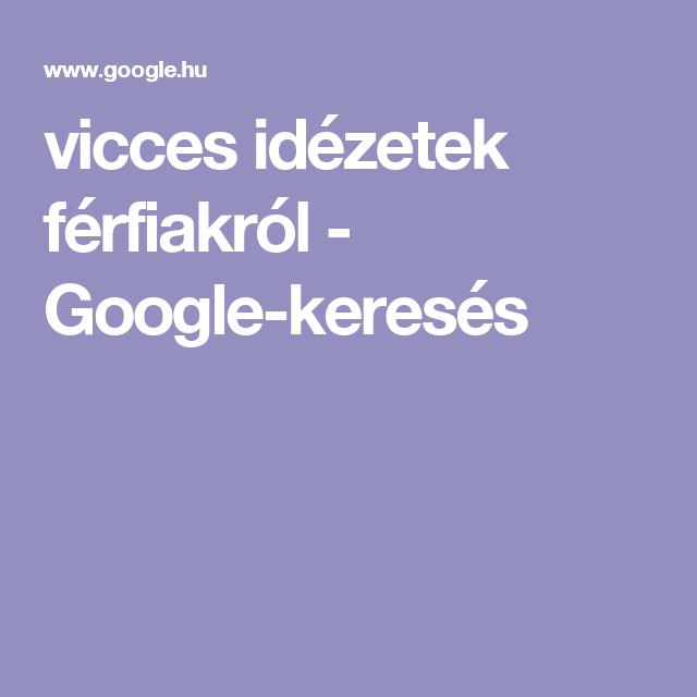 idézetek férfiakról vicces vicces idézetek férfiakról   Google keresés | Pinterest google