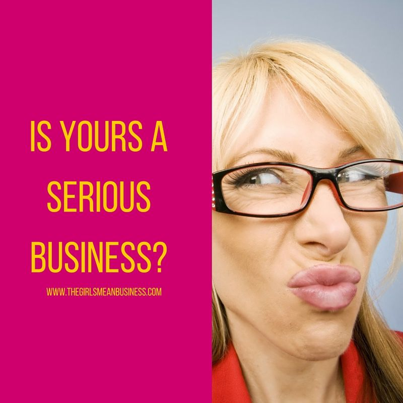 Claire Mitchell of The Girls Mean Business asks how you can tell whether you have a serious business or whether you need to face some home truths...