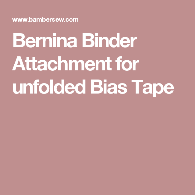 Bernina Binder Attachment For Unfolded Bias Tape
