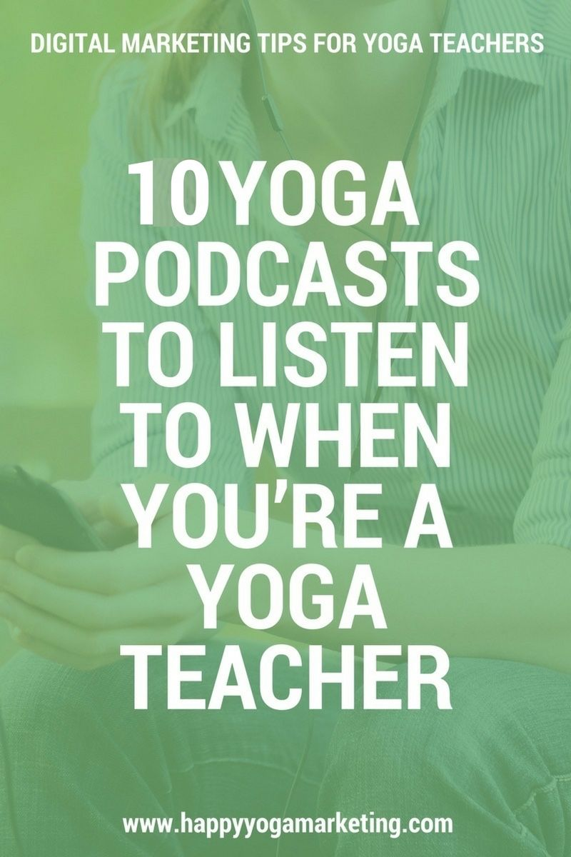 10 Yoga Podcasts To Listen To When You're A Yoga Teacher