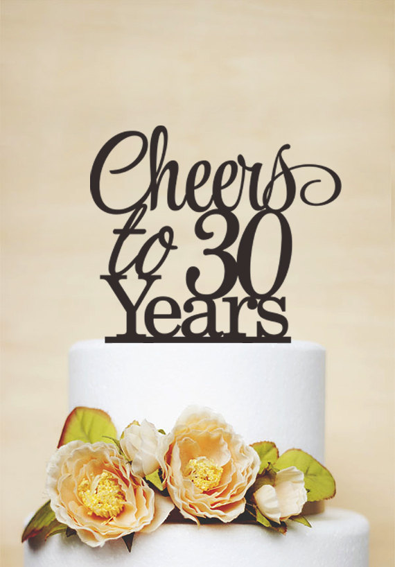 Anniversary Cake Toppercheers To 30 By Acrylicdesignforyou On Etsy