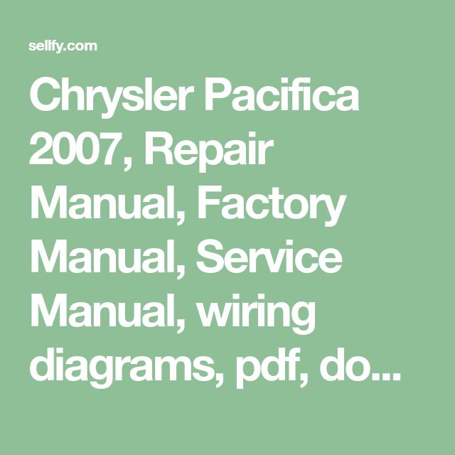 Chrysler Pacifica 2007 Repair Manual Factory Manual Service Manual Wiring Diagrams Pdf Download The Repair Manual Repair Manuals Chrysler Pacifica Repair