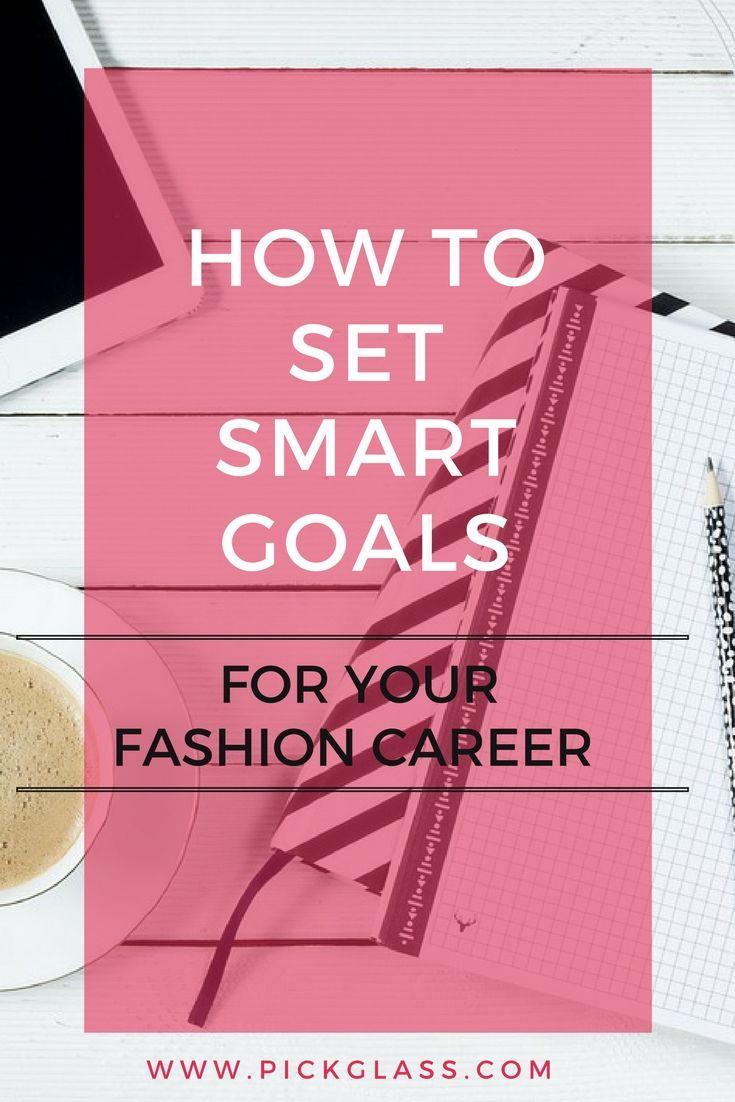 Smart Goals Fashion Career Advice Fashion Goals Fashion Career Fashion Industry Set Goals Smart Goals Fashion Career Business Career Fashion