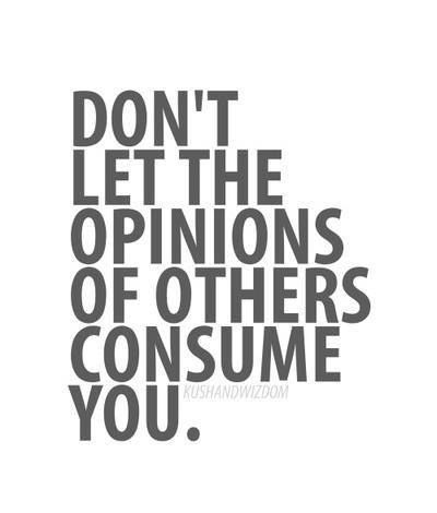 Truth Dont Listen To Others Opinions About You Focus On Your