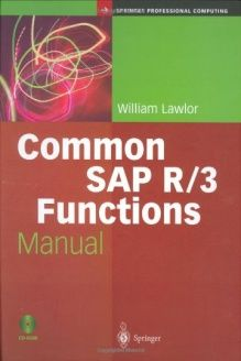 Common SAP R/3 Functions Manual (Springer Professional Computing) , 978-1852337759, William Lawlor, Springer; 2004 edition