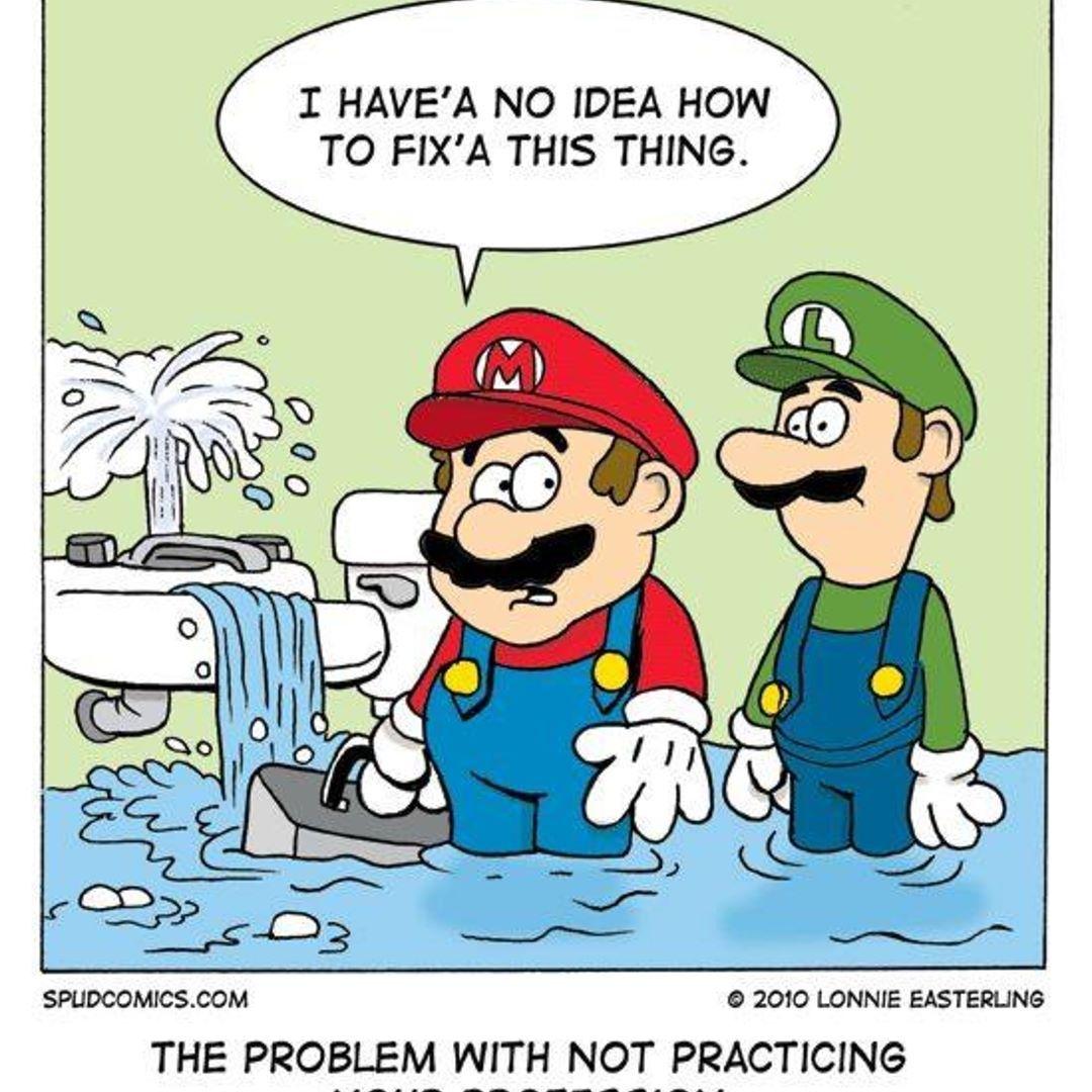 If Mario Was Really A Plumber Plumbing Humor Plumber Humor