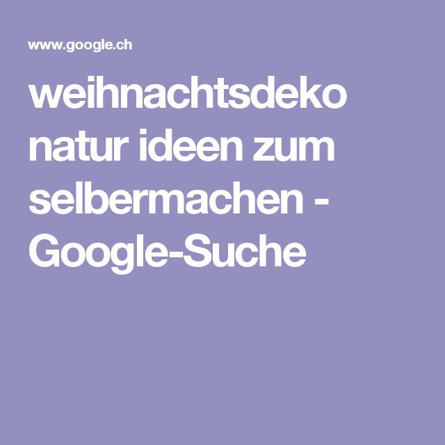 Weihnachtsdeko Natur Ideen Zum Selbermachen   Google Suche