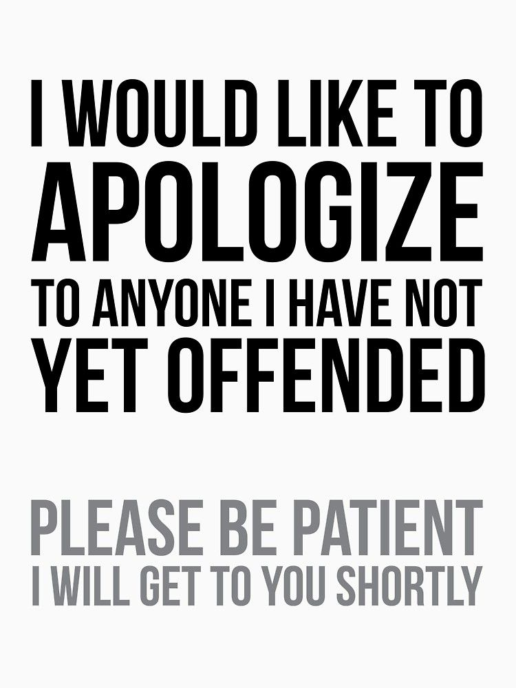 I would Like to Apologize | Sarcastic | Funny Essential T-Shirt by UrbanApparel