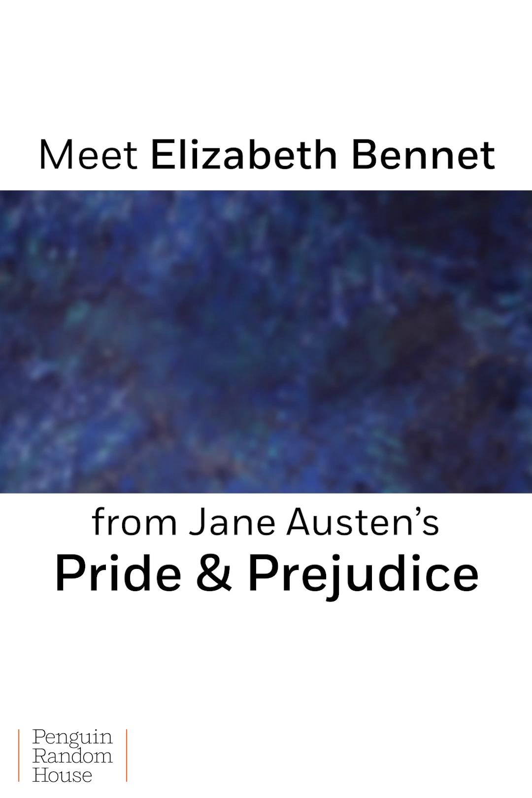 Meet Elizabeth Bennet from Jane s Austen s Pride and