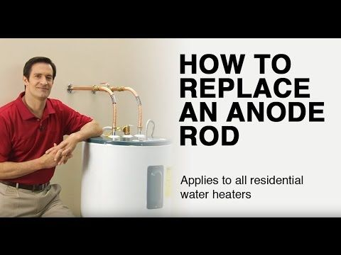 How To Replace A Water Heater Anode Rod Youtube Water Heater Thermostat Water Heater Electric Water Heater