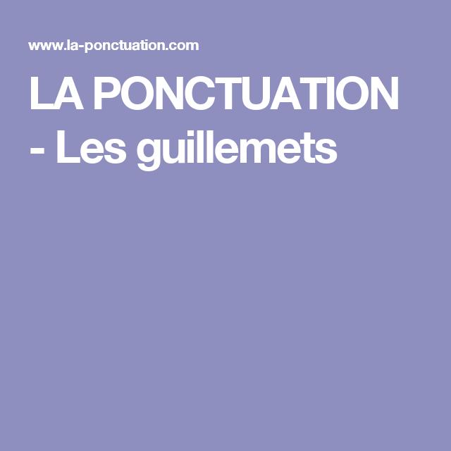 LA PONCTUATION - Les guillemets