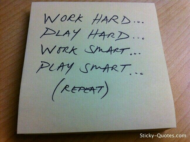 Work Hard Play Hard Work Smart Play Smart Repeat Motivational