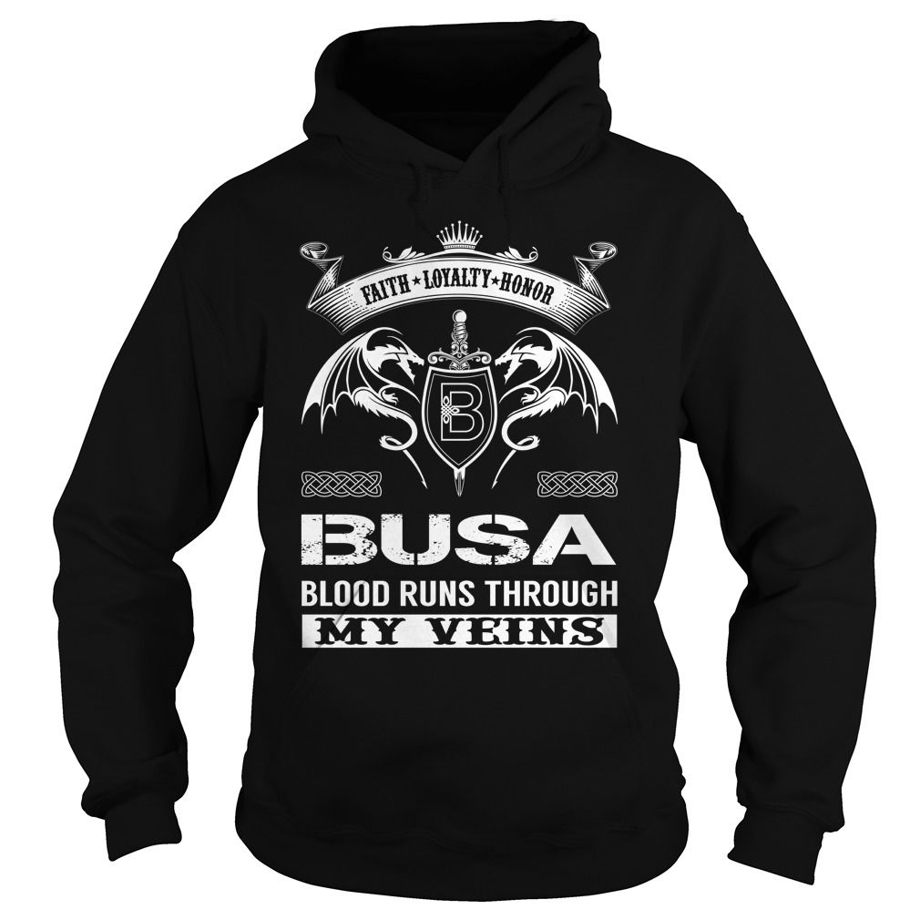 BUSA Blood Runs Through My Veins (Faith, Loyalty, Honor) - BUSA Last Name, Surname T-Shirt