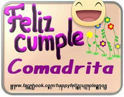 Comadrita Cumpleaños D Happy Birthday Wishes Birthday Wishes