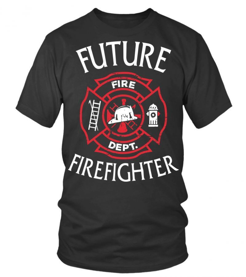 Firefighter t shirts canada future fire fighter