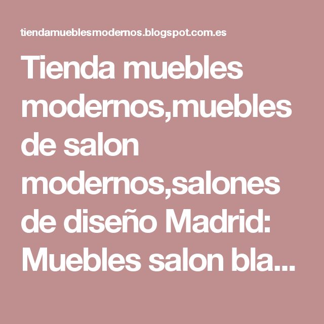 tienda muebles modernos,muebles de salon modernos,salones de ... - Muebles Diseno Madrid