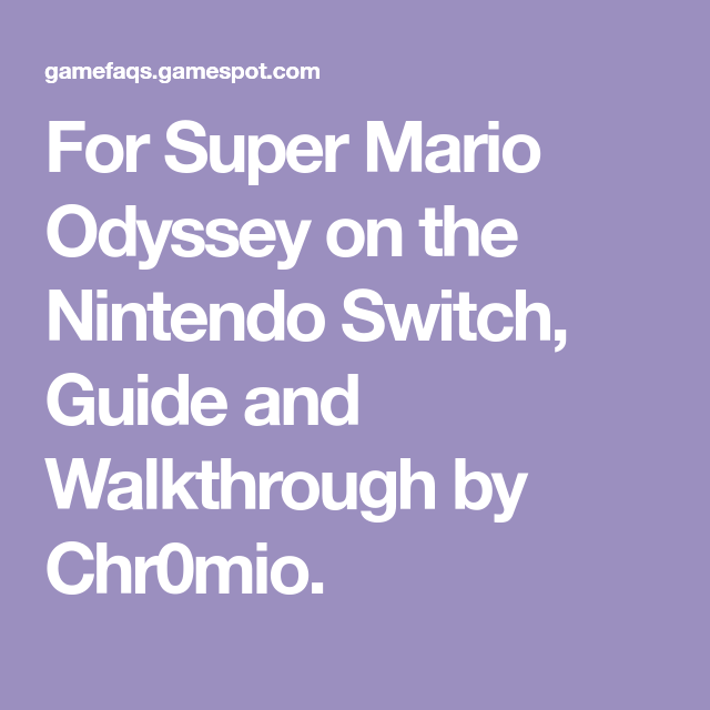 For Super Mario Odyssey On The Nintendo Switch Guide And Walkthrough By Chr0mio Super Mario Mario Odyssey