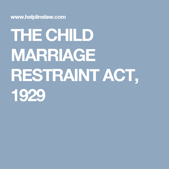 The Child Marriage Restraint Act 1929 With Images Acting