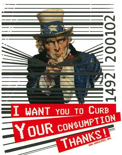 I Want you to Curb Your Consumption! Design: Bill Texas.