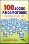 100 Jogos Psicomotores - Uma Prática Relacional Na Escola - JOSÉ RICARDO MARTINS…
