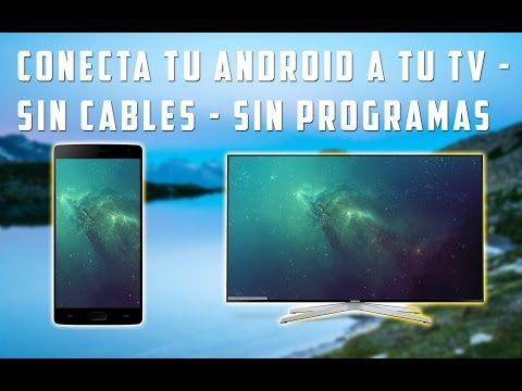 Conectar Movil A Tv Sin Programas Sin Cables Youtube Trucos Para Celulares Tv Televisor