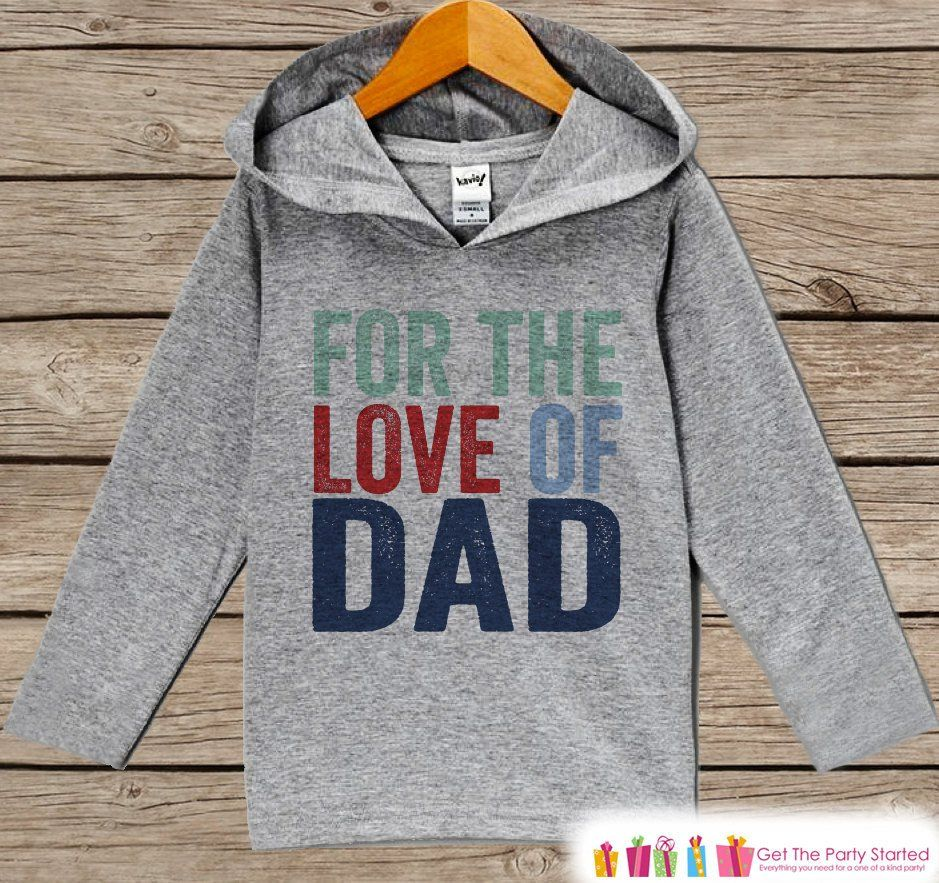 Boys Father's Day Hoodie - Grey Kids Hoodie - For The Love of Dad - Toddler Happy Fathers Day Outfit - Novelty Kids Fathers Day Gift Idea