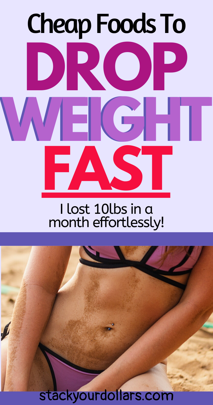 If you want to drop weight quick, 10 lbs in a month, check out this post. You'll find great weight loss tips for women as these are healthy foods to lose weight on a budget. You don't need fancy, expensive pre-made dinners or exercise routines that are difficult to keep up with. Check out the sample weight loss meal plans that will help you stay motivated to lose weight and eat healthy. #weightloss #dropweight #losepounds #stackyourdollars #budgetdiet #diettips #healthydiet #mealplans #easydiet