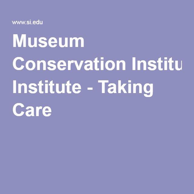 Museum Conservation Institute - Taking Care